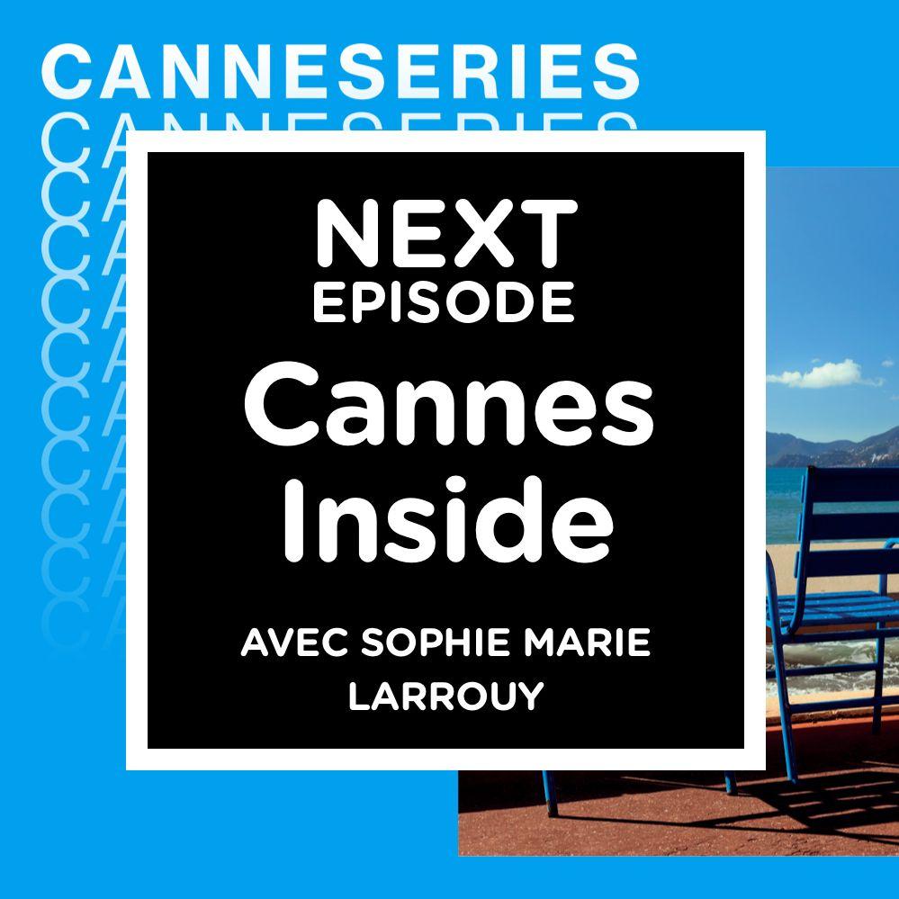 Cannes Inside - Par Sophie-Marie Larrouy (jour 2)