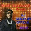DARU BADNAAM REMIX by Dj Debayan Official