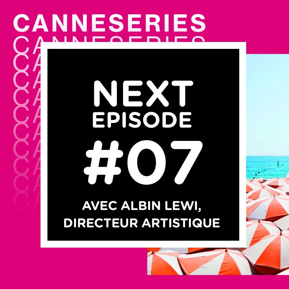 CanneSéries, jour 4 : avec Albin Lewi, directeur artistique