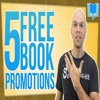 5 Free Amazon Book Promotions  How To Promote Your Book With No Money