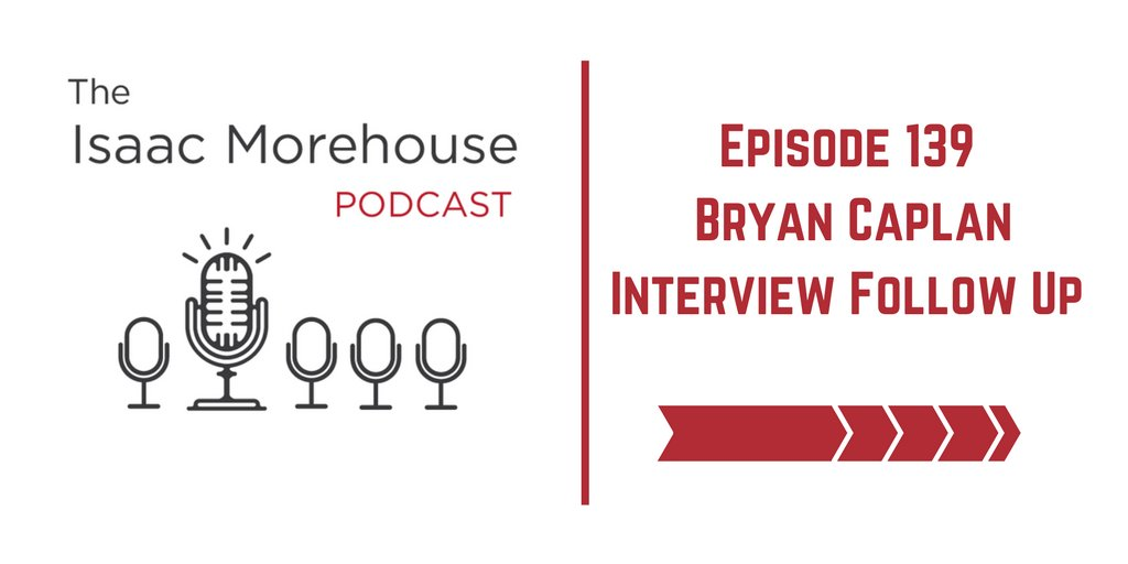 139 - Bryan Caplan Interview Follow Up