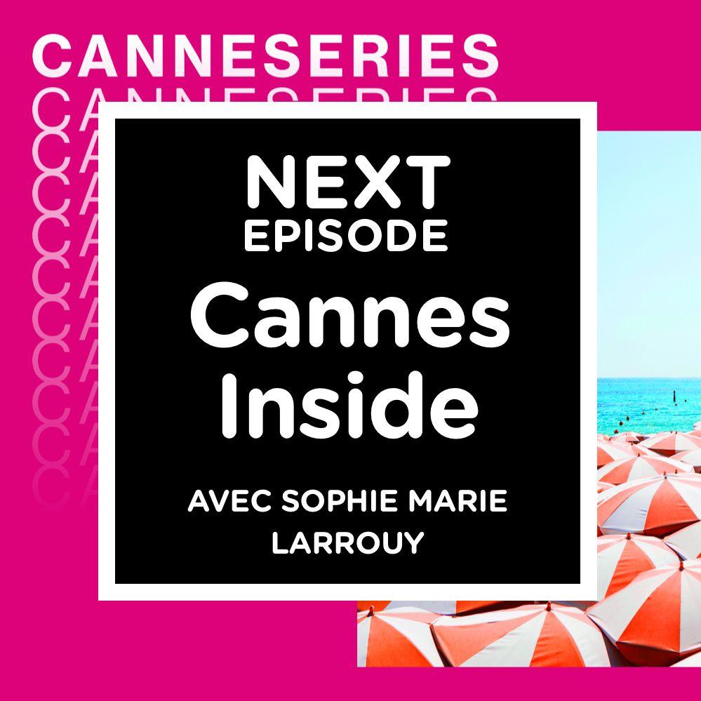 Cannes Inside - Par Sophie-Marie Larrouy (jour 4)