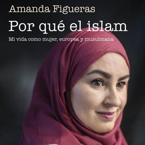 Por qué el islam. Mi vida como mujer, europea y musulmana