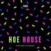 Hoe House Prod. By Synesthetic Nation