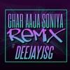 Ghar Aaja Soniya - Deejay Jsg Remix Ft Mickey Singh