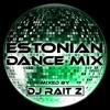Estonian Dance Mix (mixed by DJ Rait Z)