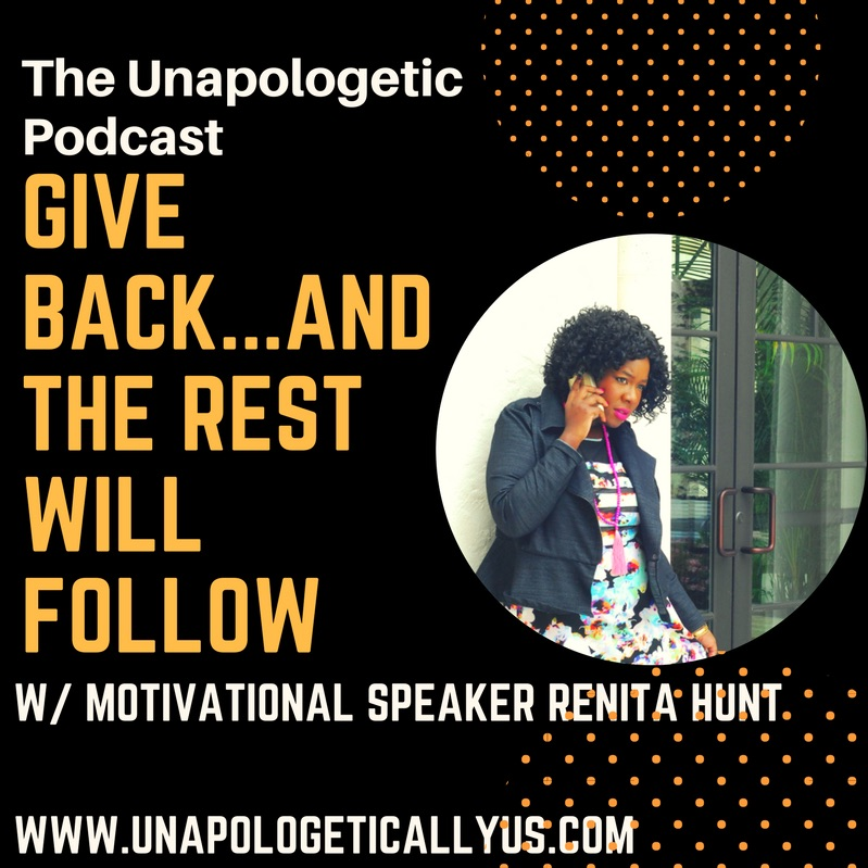 Episode 41:  Give Back...and the Rest Will Follow w/ Renita Hunt