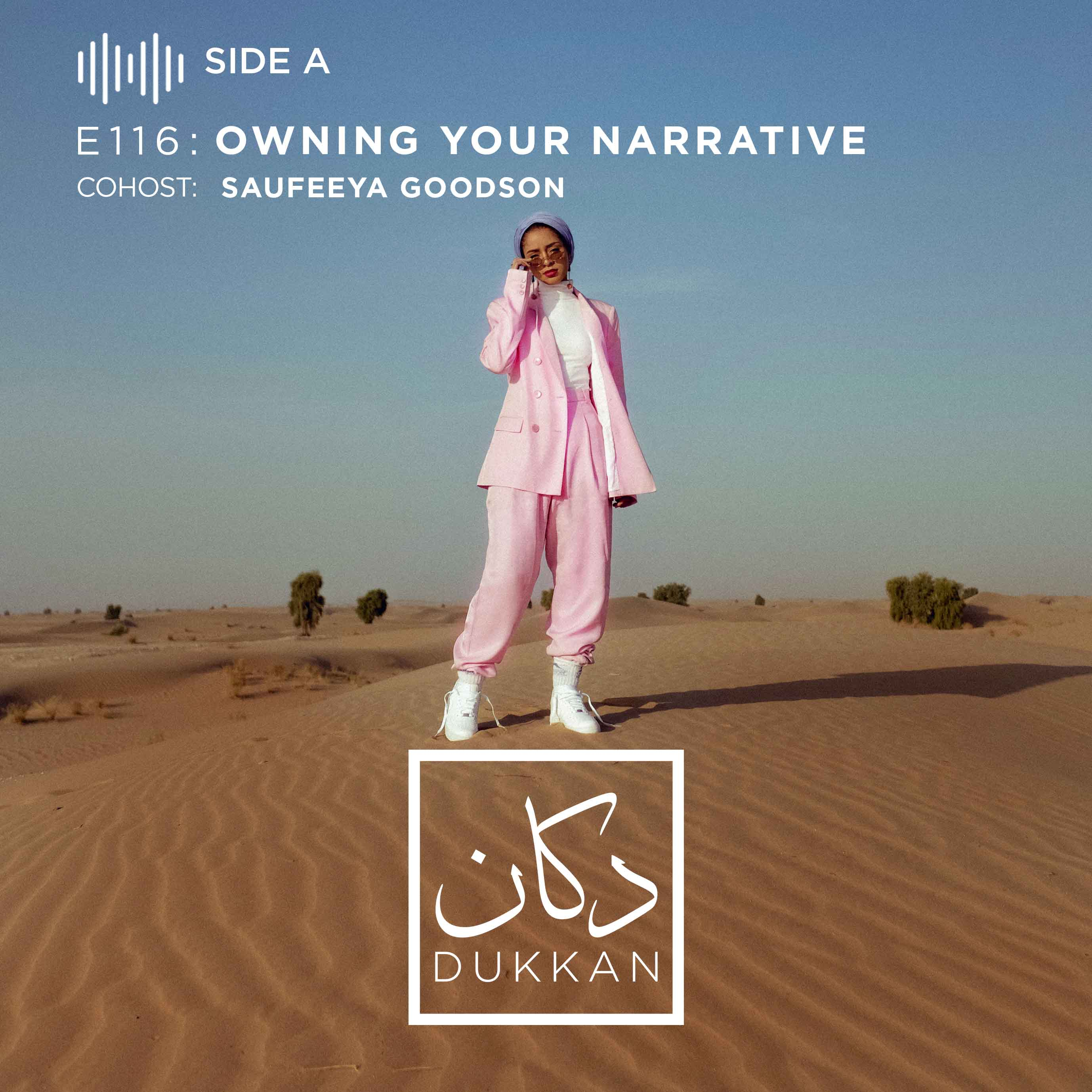 E116 - Side A: Owning Your Narrative (Saufeeya Goodson)