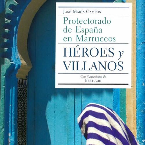 """Presentación de """"Héroes y villanos. El Protectorado español en Marruecos"""""""