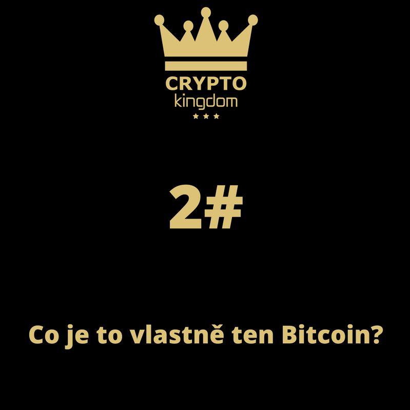 02. Co je to vlastně ten Bitcoin?