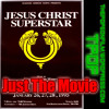 Just The Movie - Jesus Christ Superstar