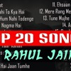 Top 20 Songs Of Rahul Jain | Best Of Rahul Jain Songs | Latest Hindi Bollywood Unplugged Cover Songs