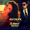 Otilia Feat. Deejay Fly - I Don't Know (MD Dj Remix Extended)