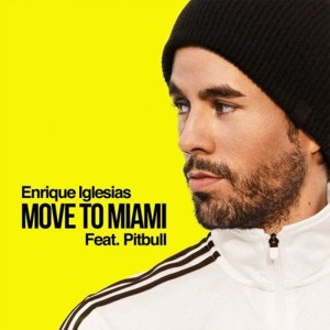 ENRIQUE IGLESIAS FT PITBULL - MOVE TO MIAMI להורדה