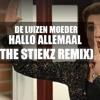 DE LUIZENMOEDER - HALLO ALLEMAAL (THE STIEKZ REMIX)