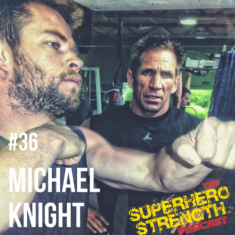 Ep36: Michael Knight PART 1 [Trainer of Chris Hemsworth]