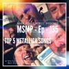 MSMP 135: Top 5 Metallica Songs (Part 1)
