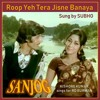 Roop Yeh Tera - Kishore Kumar - Cover by Subho Das