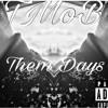 TMoB-Them Days (prod.by Newkidbeats)