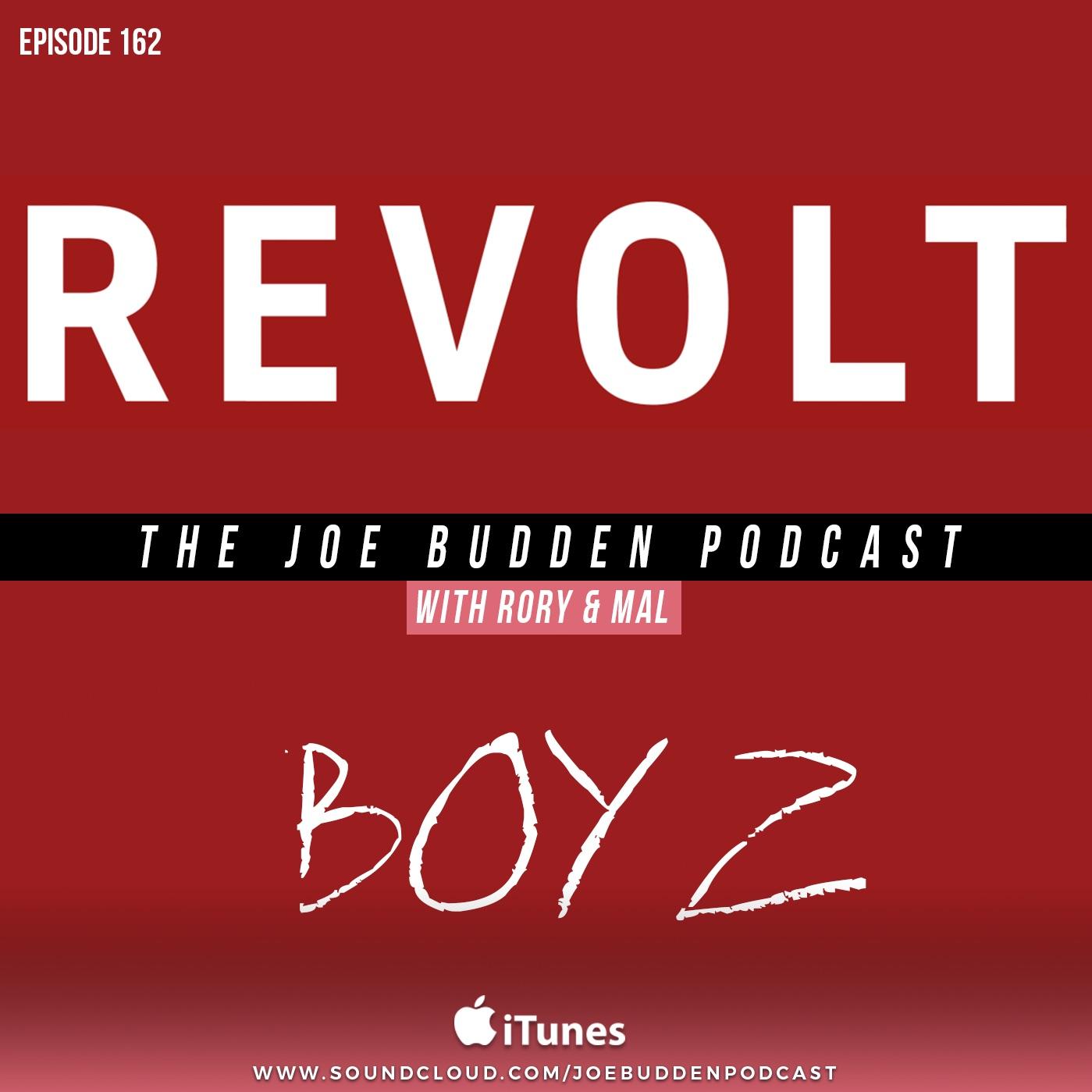"""Episode 162   """"Revolt Boyz"""""""