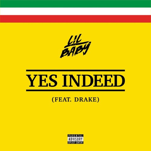 LIL BABY FT DRAKE - YES INDEED by BABY
