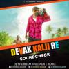 Devak Kalji Re Soundcheck Dj Shubham Haldaur Mp3