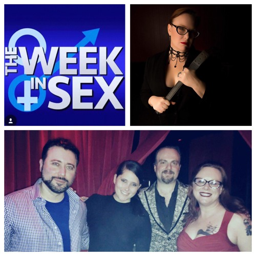 The Week In Sex - S3E19 Voluntary Celibacy/Leaving Corporate America For Porn/Sporty Spice/Morgan Freeman