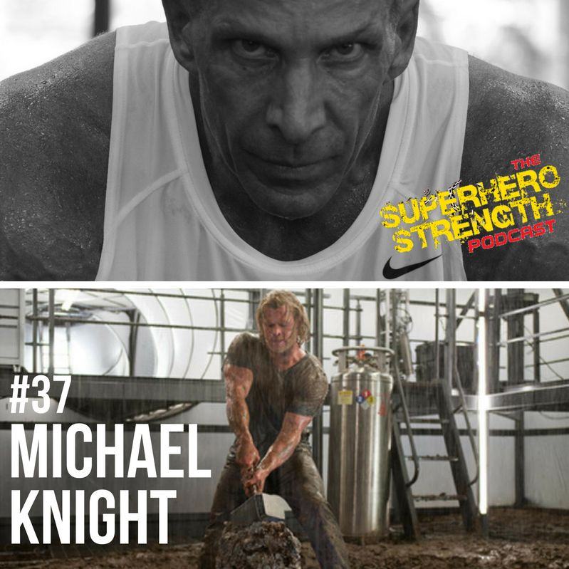 Ep37- Michael Knight PART 2 [Trainer of Chris Hemsworth]
