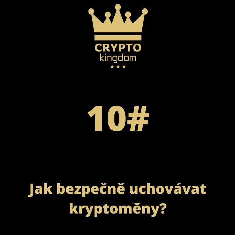 10. Jak bezpečně uchovávat kryptoměny?