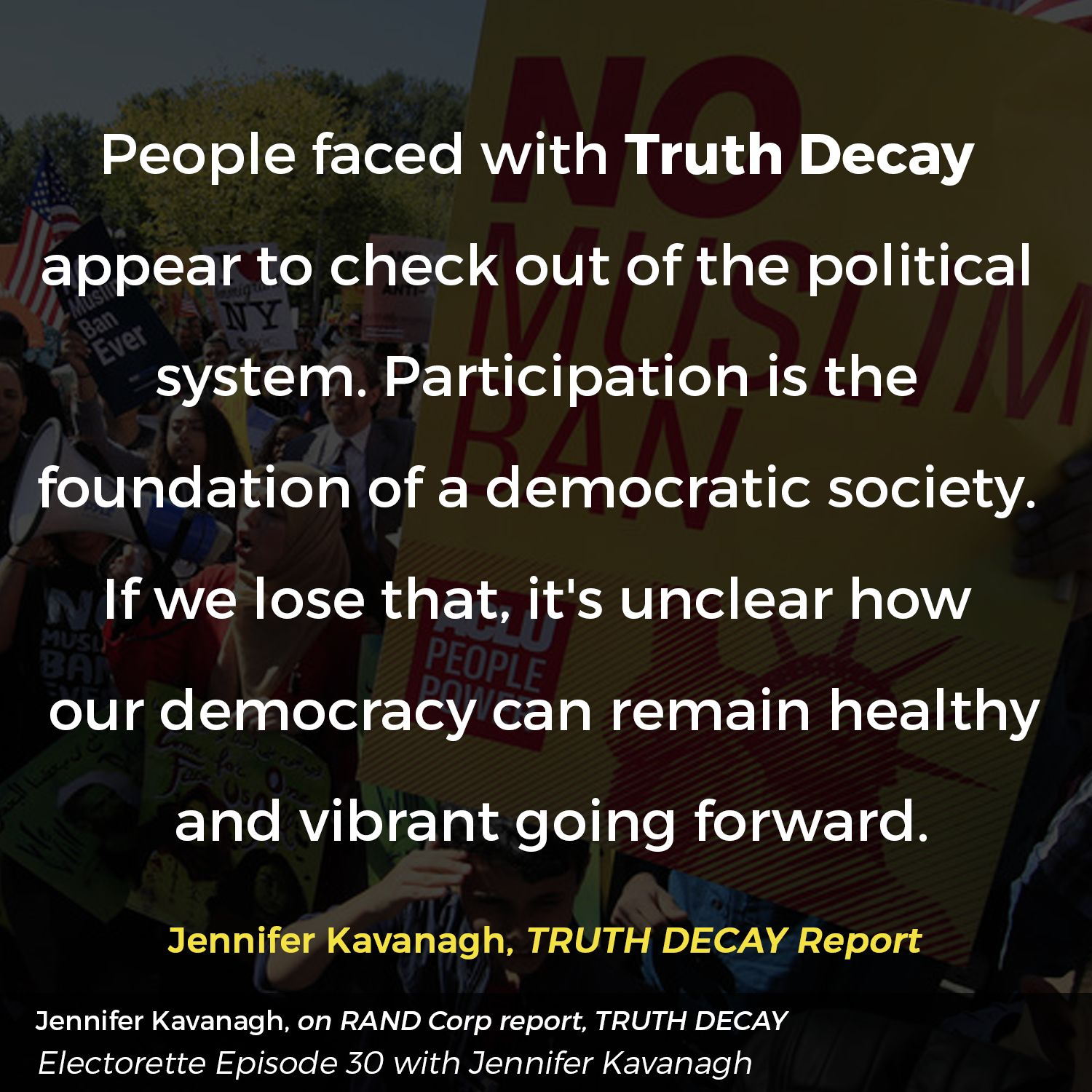 EPISODE THIRTY | Truth Decay, Report by RAND Corp, Jennifer Kavanagh