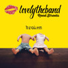 LovelytheBand 'Broken' (Reed Streets Remix)