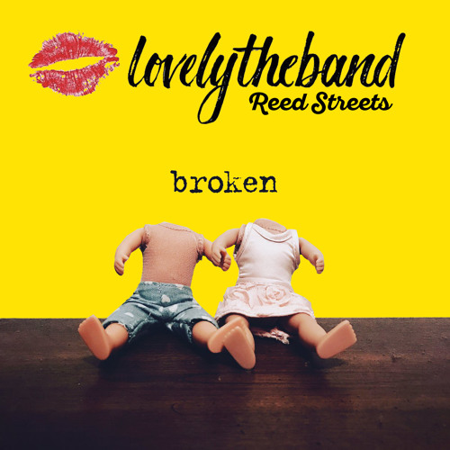 DJ Reed Streets - REMIX: lovelytheband broken