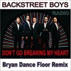Backstreet Boys Don T Go Breaking My Heart Bryan Dance Floor Radio Mix Mp3
