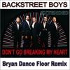 Backstreet Boys Don T Go Breaking My Heart Bryan Dance Floor Extended Mix Mp3
