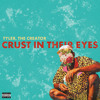 Tyler, The Creator - Crust In Their Eyes (Kids See Ghosts Remix)