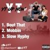 YT - Mobbin (Mastered End-Entertainment)