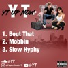 YT - Slow Hyphy (Mastered End-Entertainment)
