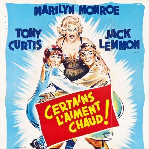 PODCAST CINE   Critique du film CERTAINS L'AIMENT CHAUD ! / SOME LIKE IT HOT !