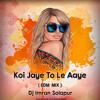 Koi Jaye To Le Aaye (Ghatak) EDM Mix - DJ Imran Solapur