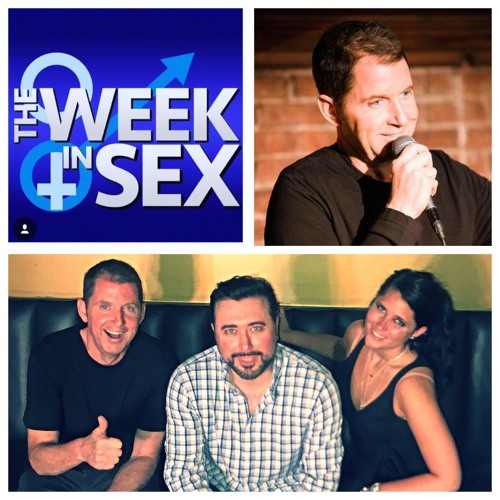 The Week In Sex - S3E23 Comedian Kevin Brennan From Burning Bridges Appears and Burns Bridges!
