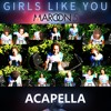 Maroon 5 ft. Cardi B - Girls Like You (Acapella Remix)