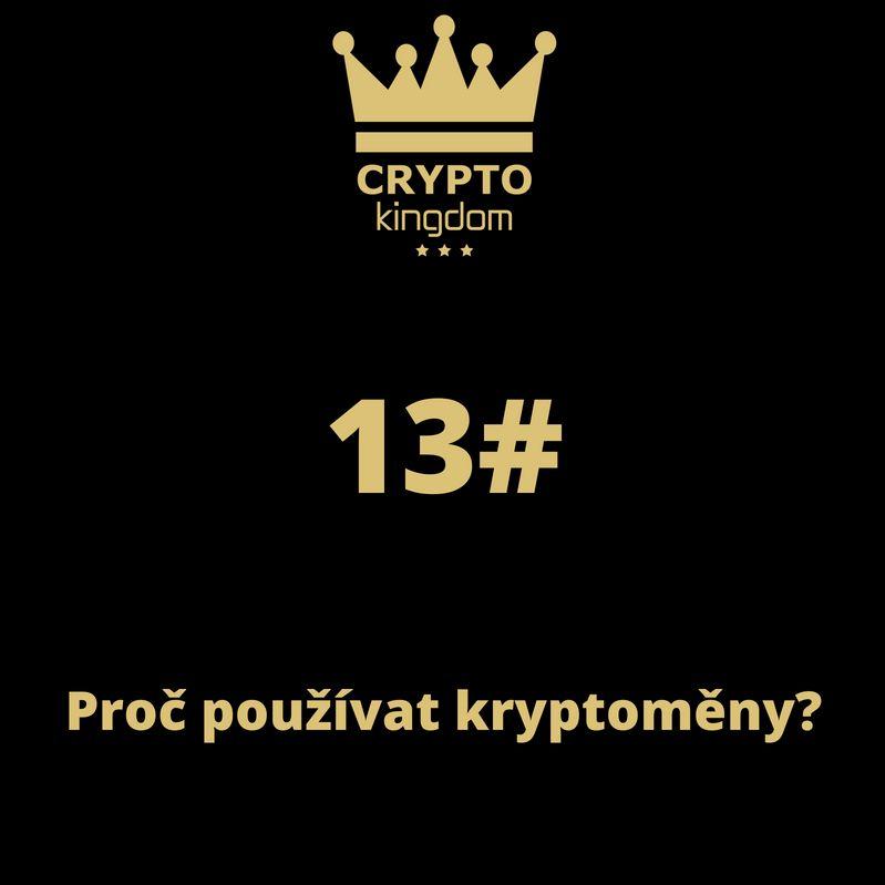 13# Proč používat kryptoměny?