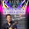 KREINER'S KORNER BRUCE SPRINGSTEEN COVER SONGS