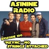 Episode 100 with The Ryan: NSYNC - No Strings Attached