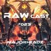 Majorheadz Rawcast 023 Mp3