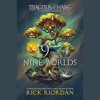 Magnus Chase and the Gods of Asgard: 9 from the Nine Worlds by Rick Riordan, read by Various