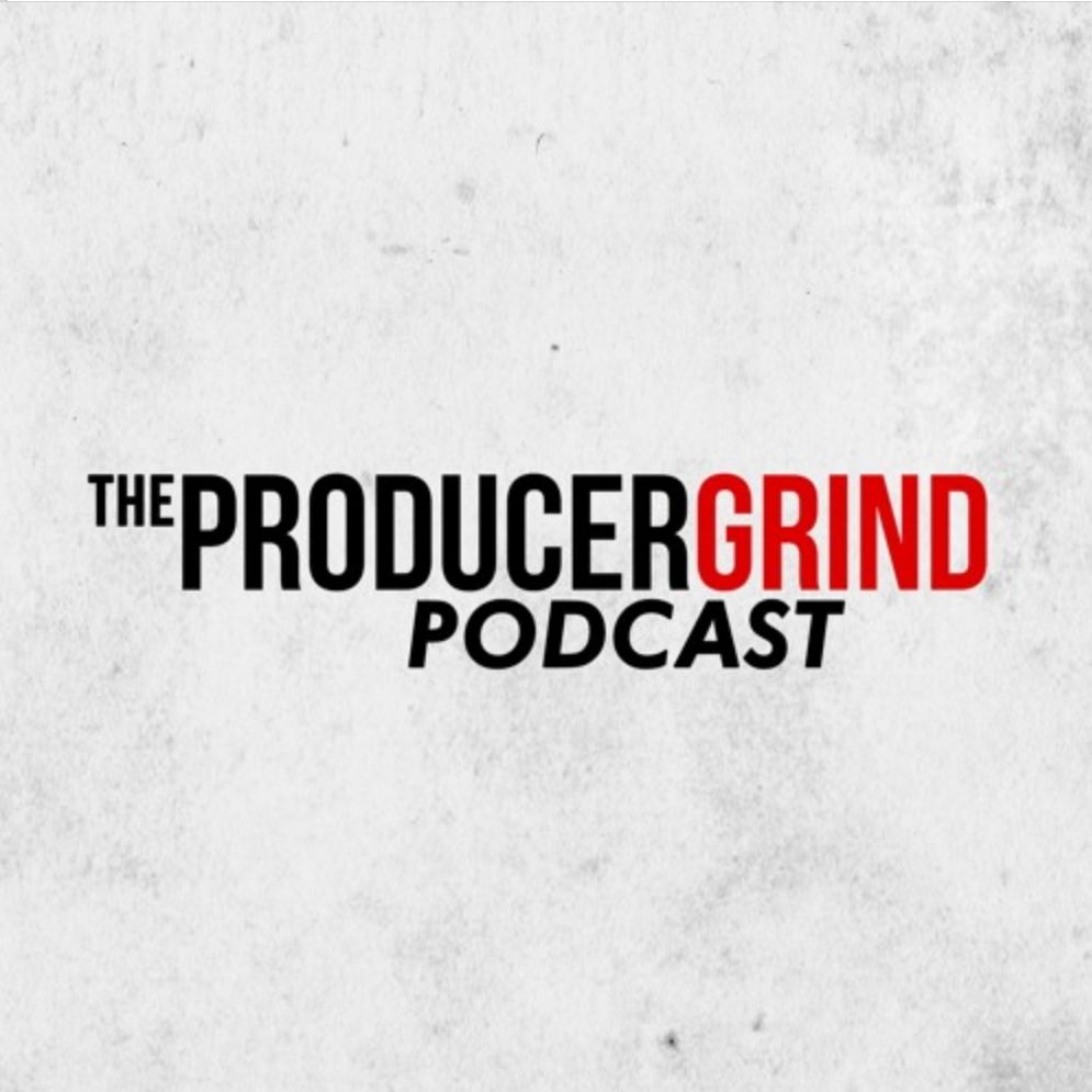 Producergrind Podcast | Podbay