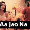 Aa jao na (Female)- Arijit Singh