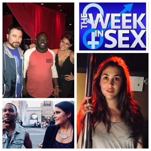 The Week In Sex - S3 E26 Big Dick Energy/Street Interviews/Sex Training on Fruits/Secret Hood Strip Clubs/Revenge Porn