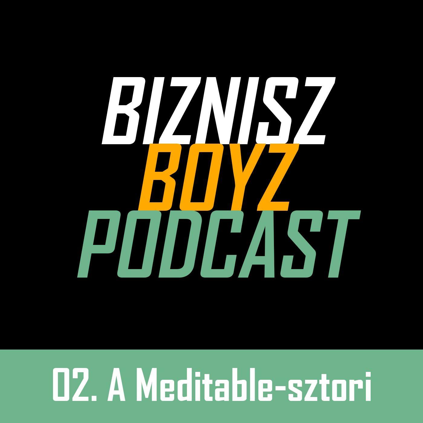 2. Meditációs app fejlesztése, app marketing és befektetés: a Meditable-sztori   Biznisz Boyz
